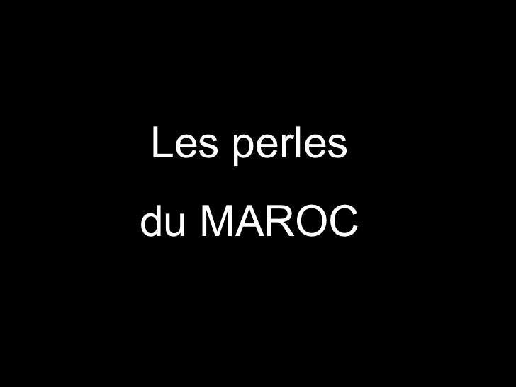 Les perlesdu MAROC