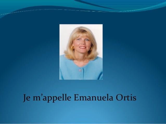 Je m'appelle Emanuela Ortis