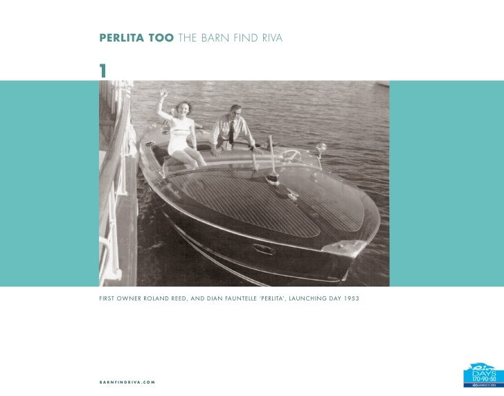 PERLITA TOO THE BARN FIND RIVA1FIRST OWNER ROLAND REED, AND DIAN FAUNTELLE 'PERLITA', LAUNCHING DAY 1953B A R N F I N D R ...