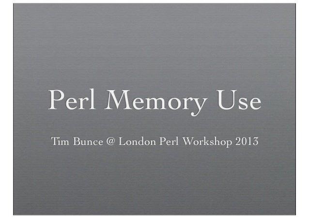 Perl Memory Use - LPW2013