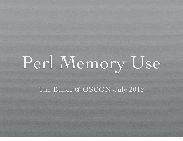 Perl Memory Use 201207 (OUTDATED, see 201209 )