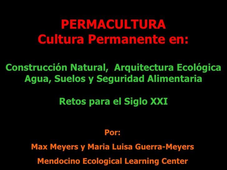 PERMACULTURA Cultura Permanente en: Construcción Natural,  Arquitectura Ecológica Agua, Suelos y Seguridad Alimentaria Ret...