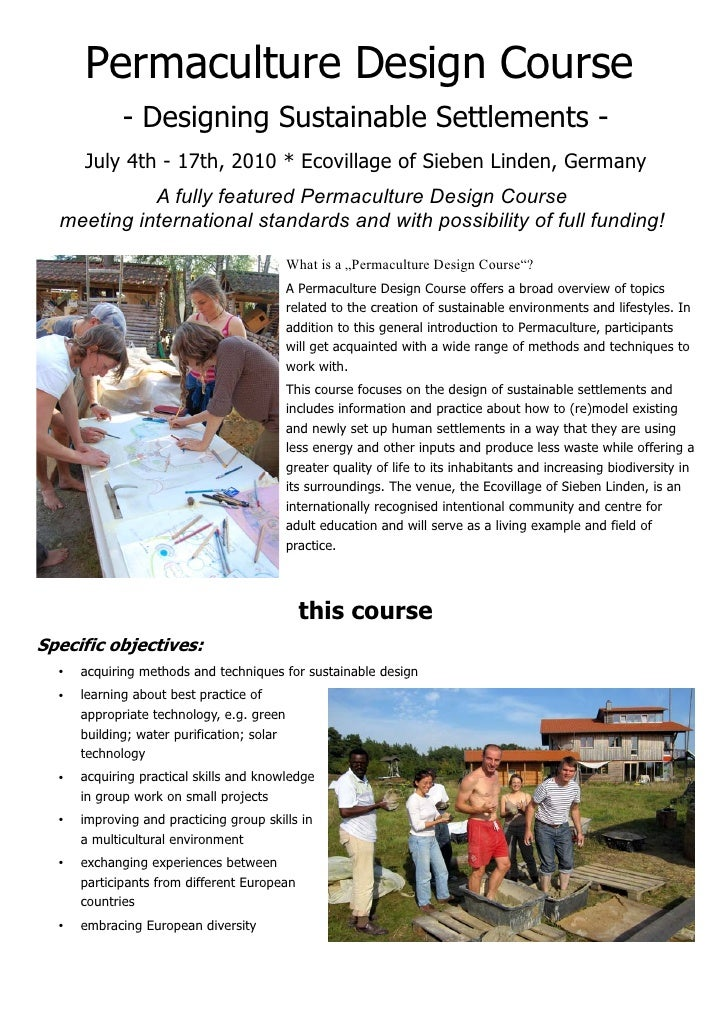 Permaculture Design Course             - Designing Sustainable Settlements -      July 4th - 17th, 2010 * Ecovillage of Si...