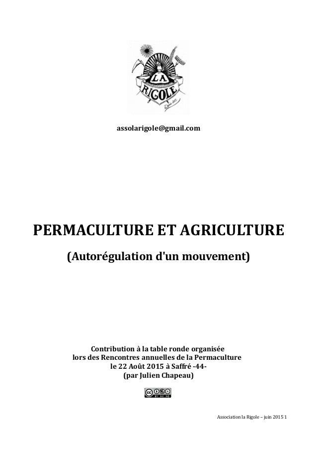 assolarigole@gmail.com PERMACULTURE ET AGRICULTURE (Autorégulation d'un mouvement) Contribution à la table ronde organisée...
