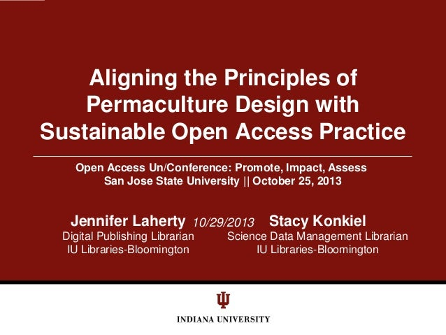 Aligning the Principles of Permaculture Design with Sustainable Open Access Practice Open Access Un/Conference: Promote, I...