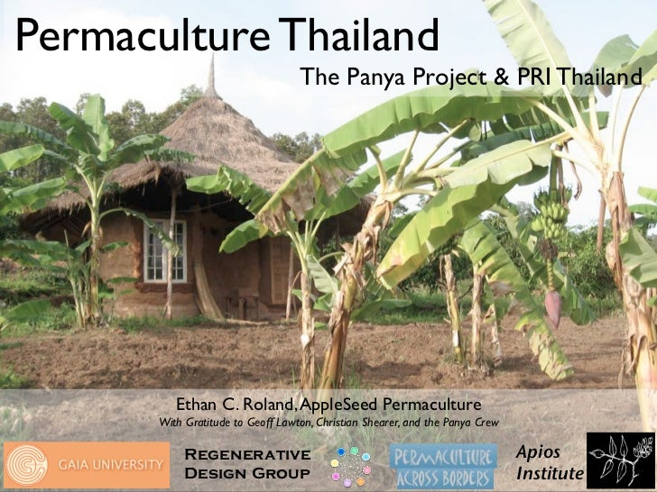 Permaculture Thailand                                    The Panya Project & PRI Thailand               Ethan C. Roland, A...