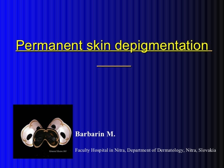 Permanent skin depigmentation