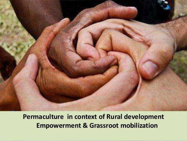 Permaculture in context of Rural development Empowerment & Grassroot mobilization