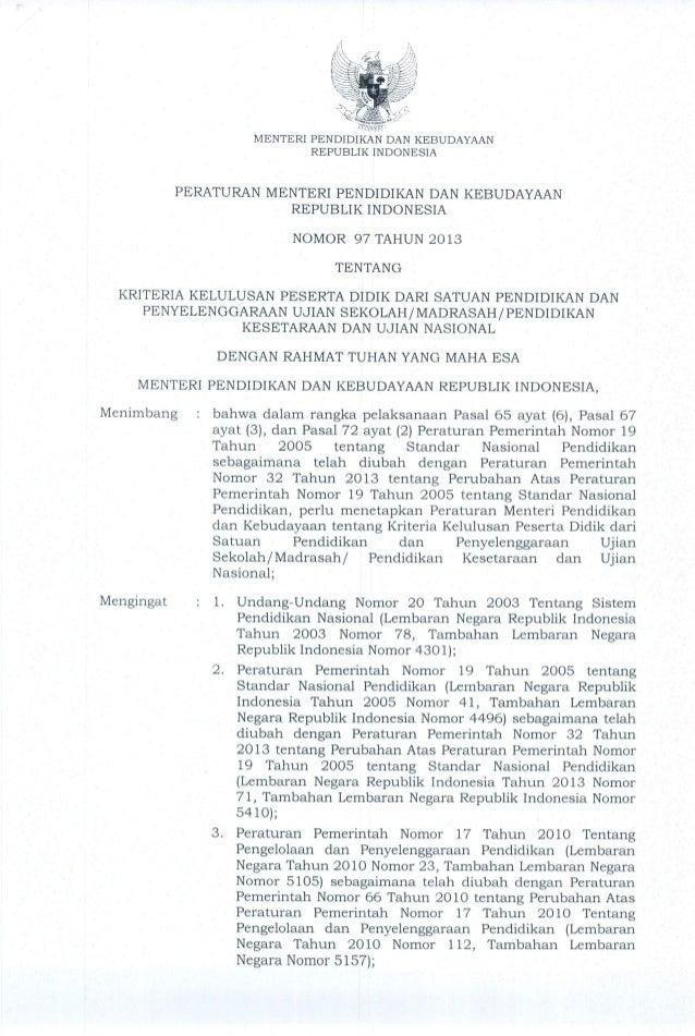 Permendikbud Nomor 97 Tahun 2013 Tentang Kriteria Kelulusan Peserta Didik Dari Satuan Pendidikan dan Penyelenggaraan Ujian Sekolah/Madrasah/Pendidikan Kesetaraan dan Ujian Nasional