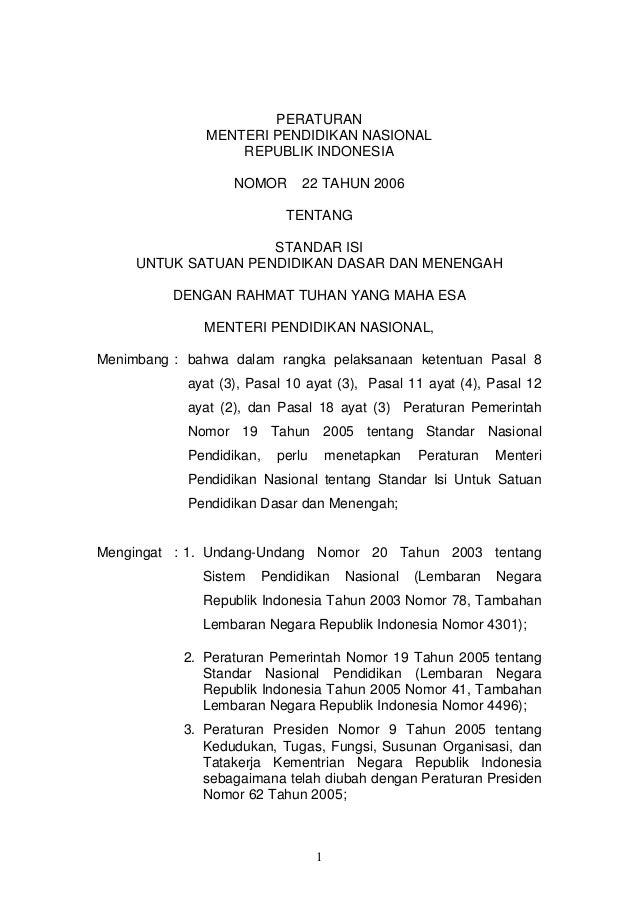 1 PERATURAN MENTERI PENDIDIKAN NASIONAL REPUBLIK INDONESIA NOMOR 22 TAHUN 2006 TENTANG STANDAR ISI UNTUK SATUAN PENDIDIKAN...