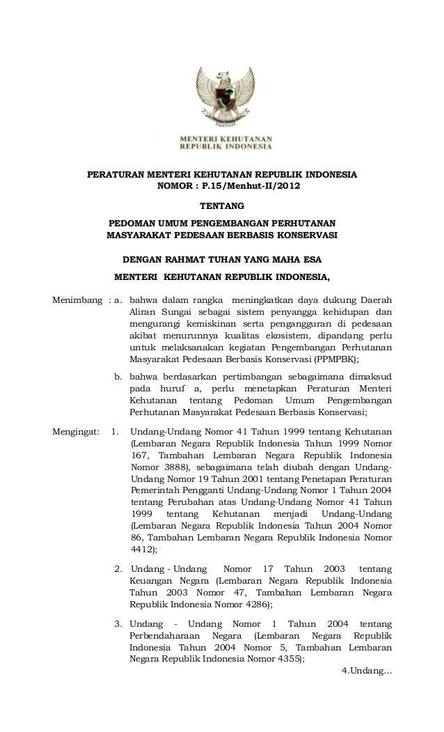 PERATURAN MENTERI KEHUTANAN REPUBLIK INDONESIA                  NOMOR : P.15/Menhut-II/2012                               ...