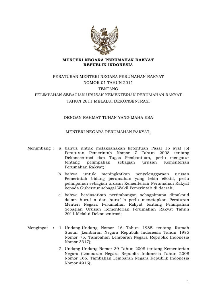 Peraturan Menteri Perumahan Rakyat Nomor 1 tahun 2011 tentang Pelimpahan Sebagian Urusan Kementerian Perumahan Rakyat Tahun 2011 melalui Dekonsentrasi