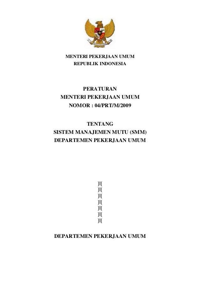 Permen PU Nomor 4 Tahun 2009 tentang Sistem Manajemen Mutu (SMM) Departemen Pekerjaan Umum