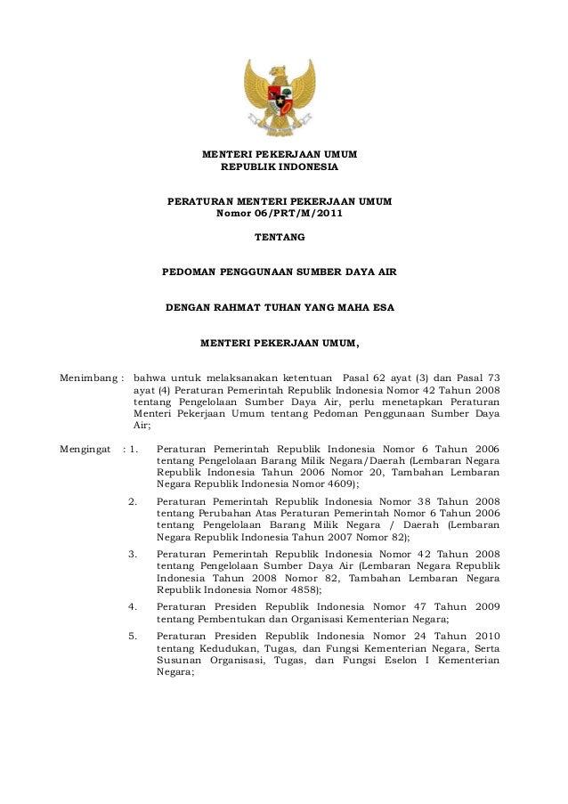 MENTERI PEKERJAAN UMUM REPUBLIK INDONESIA PERATURAN MENTERI PEKERJAAN UMUM Nomor 06/PRT/M/2011 TENTANG PEDOMAN PENGGUNAAN ...