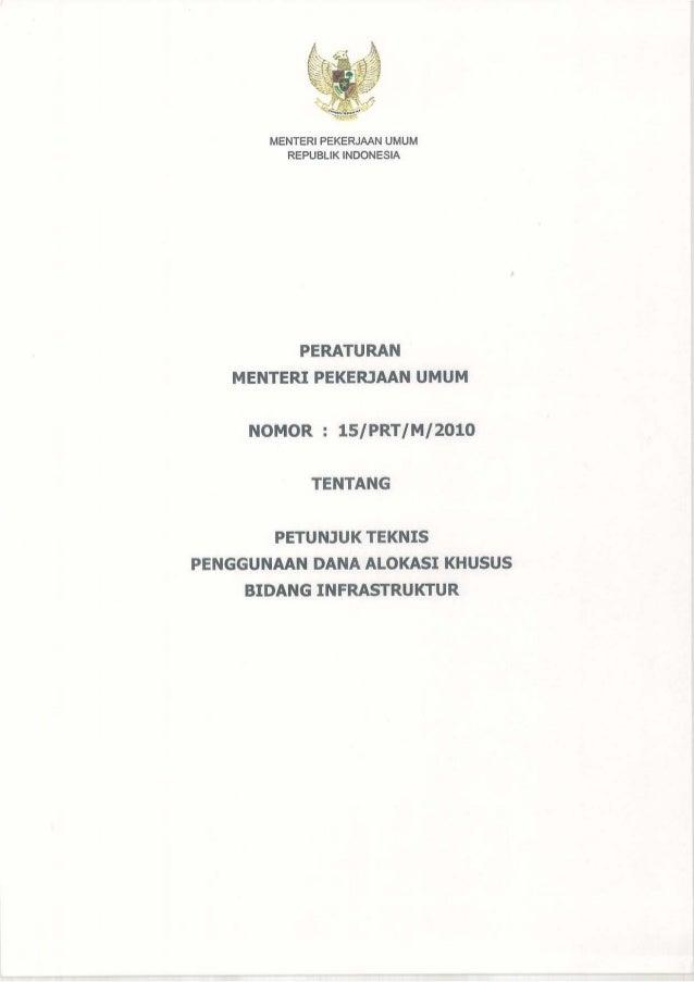 Permen PU Nomor 15 Tahun 2010 tentang Petunjuk Teknis Penggunaan Dana Alokasi Khusus Bidang Infrastruktur