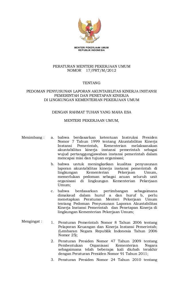 Permen PU Nomor 17 Tahun 2012 tentang Pedoman Penyusunan Laporan Akuntabilitas Kinerja Instansi Pemerintah dan Penetapan Kinerja di Lingkungan Kementerian Pekerjaan Umum