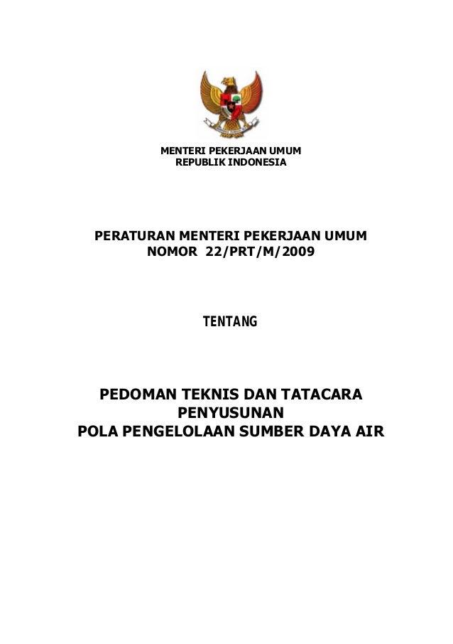 Permen PU Nomor 22 Tahun 2009 tentang Pedoman Teknis dan Tatacara Penyusunan Pola Pengelolaan Sumber Daya Air