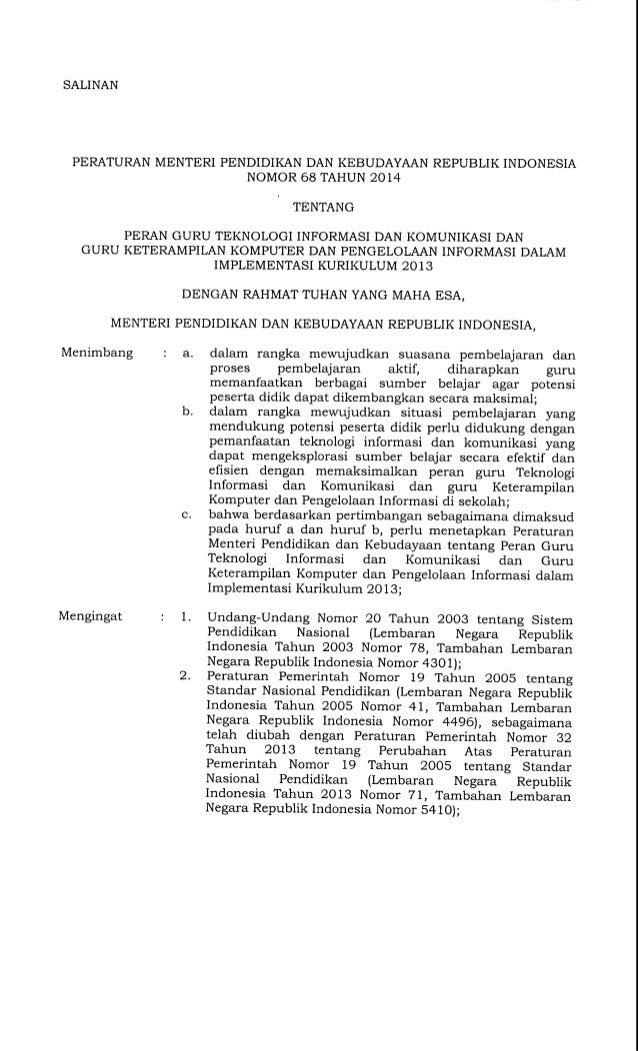 SALINAN PERATURAN MENTERI PENDIDIKAN DAN KEBUDAYAAN REPUBLIK INDONESIA NOMOR 68 TAHUN 2014 TENTANG PERAN GURU TEKNOLOGI IN...