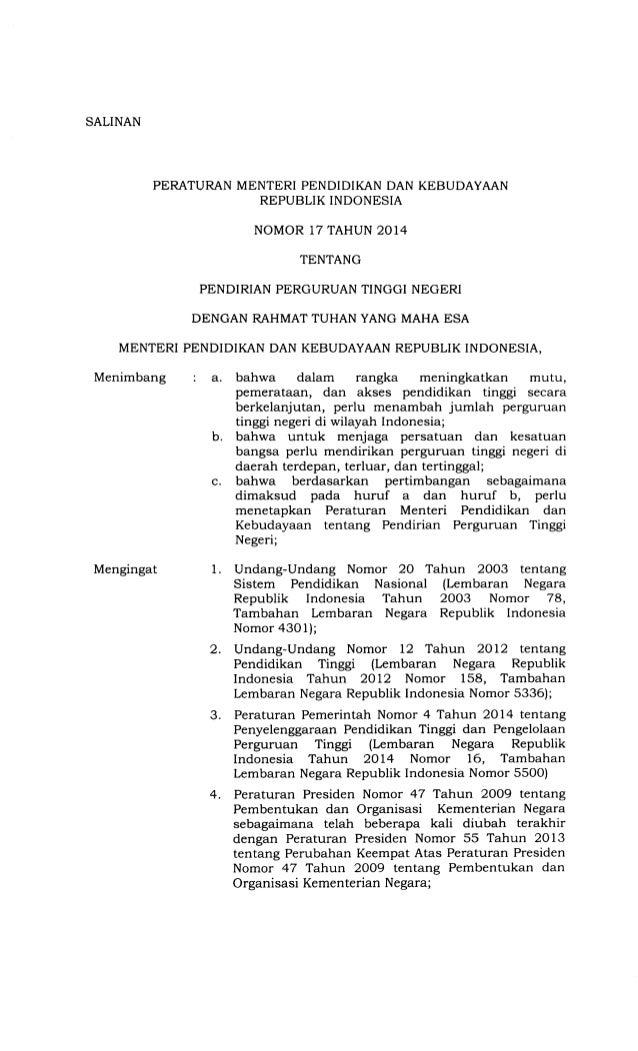 SALINAN PERATURAN MENTERI PENDIDIKAN DAN KEBUDAYAAN REPUBLIK INDONESIA NOMOR 17 TAHUN 2014 TENTANG PENDIRIAN PERGURUAN TIN...