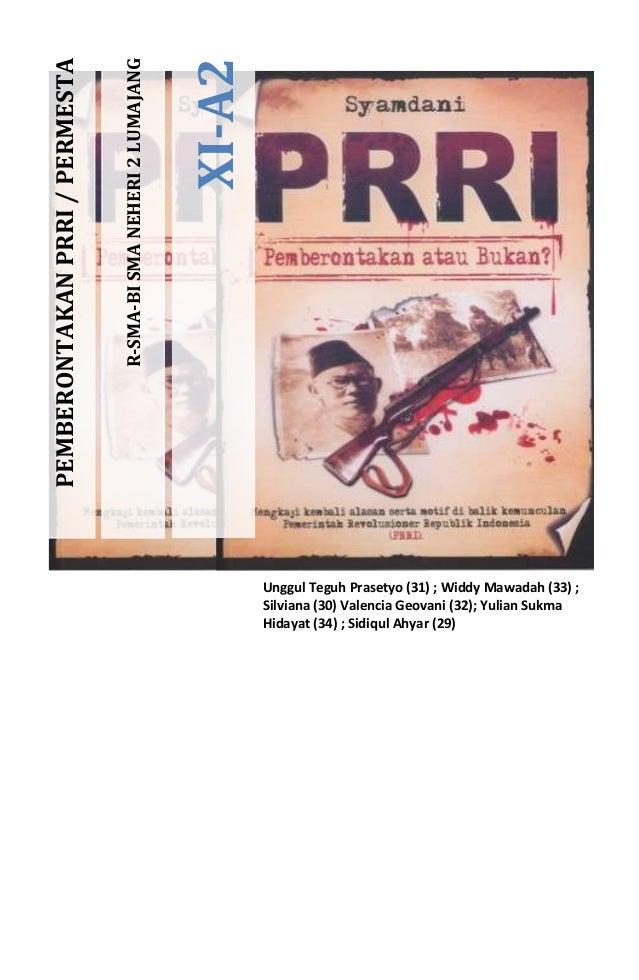 R-SMA-BISMANEHERI2LUMAJANG XI-A2 PEMBERONTAKANPRRI/PERMESTA Unggul Teguh Prasetyo (31) ; Widdy Mawadah (33) ; Silviana (30...