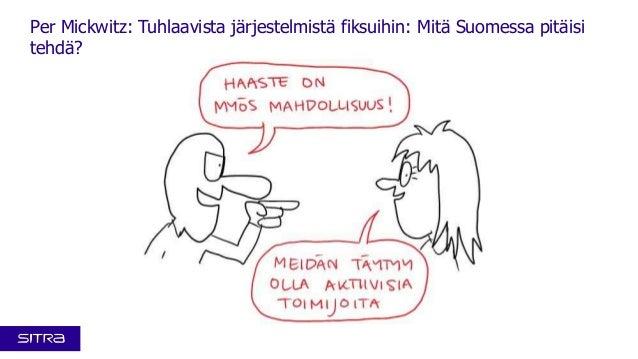 Kansallinen resurssiviisaus -foorumi 4.12.2013: Visualistin näkemys Per Mickwitzin esityksestä Tuhlaavista järjestelmistä fiksuihin: Mitä Suomessa pitäisi tehdä?