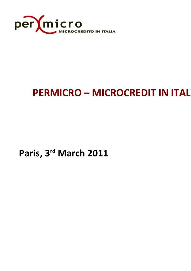 PERMICRO – MICROCREDIT IN ITALYParis, 3rd March 2011