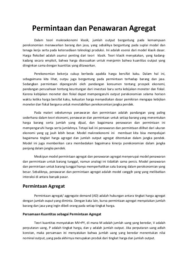 Permintaan dan Penawaran Agregat        Dalam teori makroekonomi klasik, jumlah output bergantung pada kemampuanperekonomi...