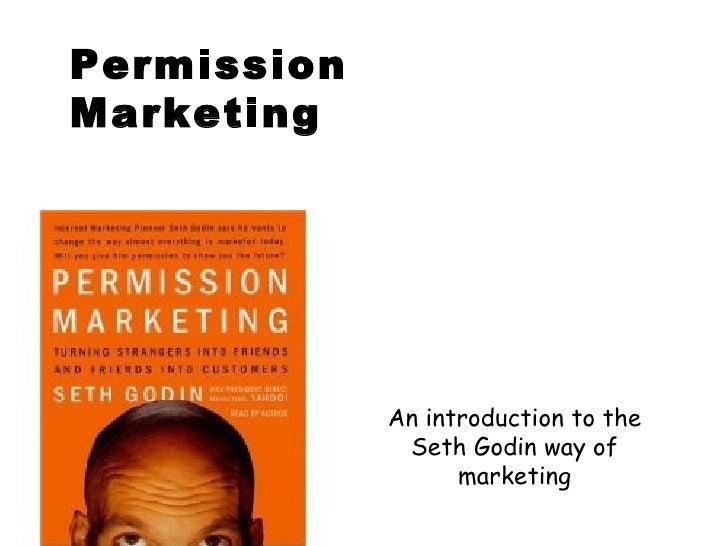 Permission Marketing An introduction to the Seth Godin way of marketing