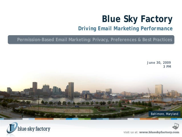 Baltimore, Maryland Blue Sky Factory Driving Email Marketing Performance Permission-Based Email Marketing: Privacy, Prefer...