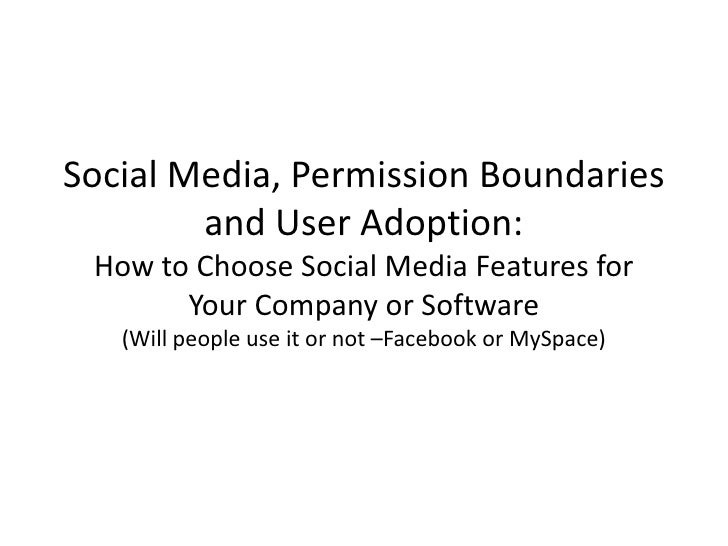 Social Media, Permission Boundaries and User Adoption:How to Choose Social Media Features for Your Company or Software(Wil...
