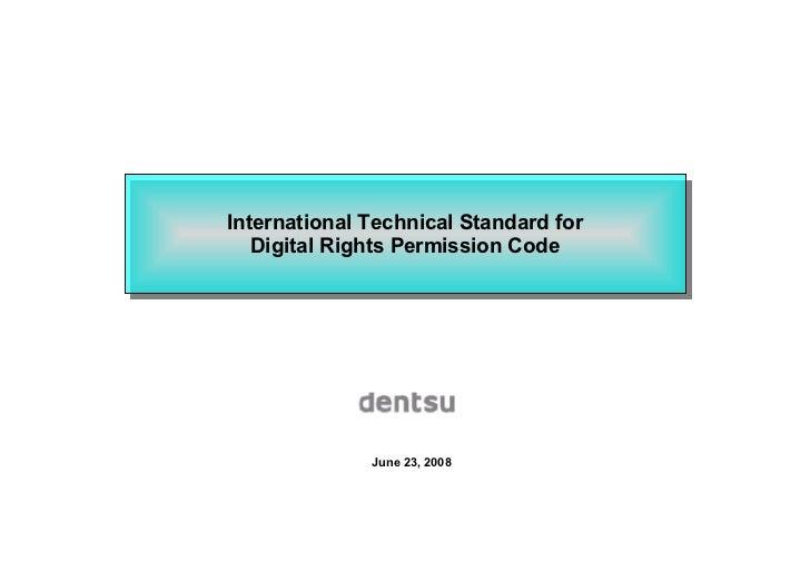 International Technical Standard for Digital Rights Permission Code June 23, 2008