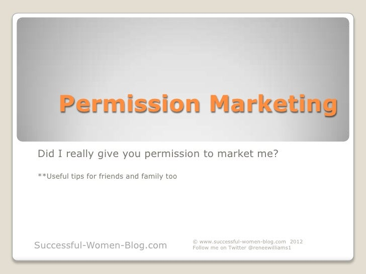 Permission MarketingDid I really give you permission to market me?**Useful tips for friends and family too                ...
