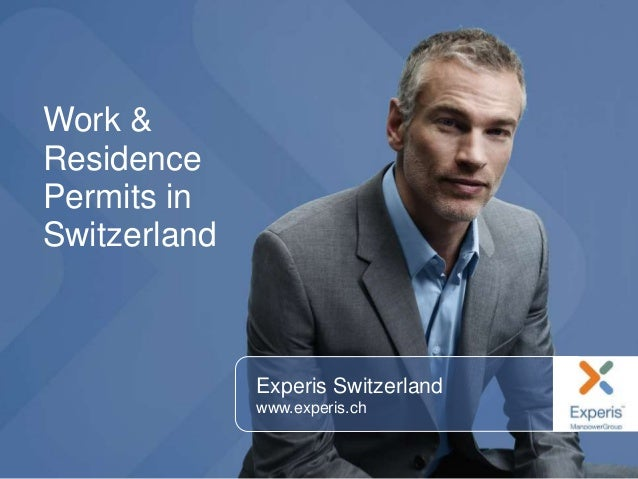 Experis Switzerland www.experis.ch Work & Residence Permits in Switzerland