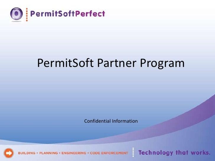 PermitSoft Partner Program<br />Confidential Information<br />