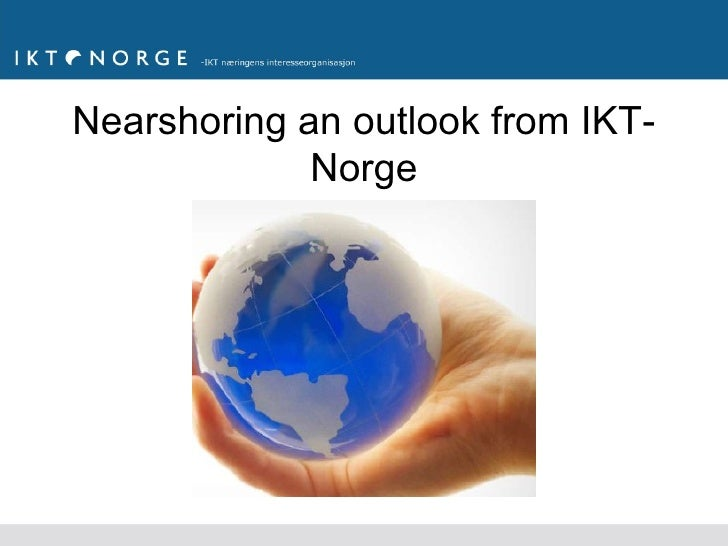 Nearshoring an outlook from IKT-             Norge