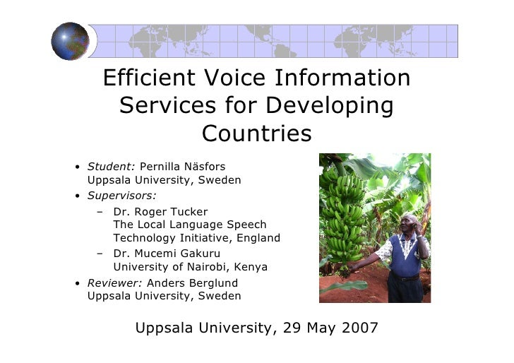 Efficient Voice Information      Services for Developing               Countries • Student: Pernilla Näsfors   Uppsala Uni...