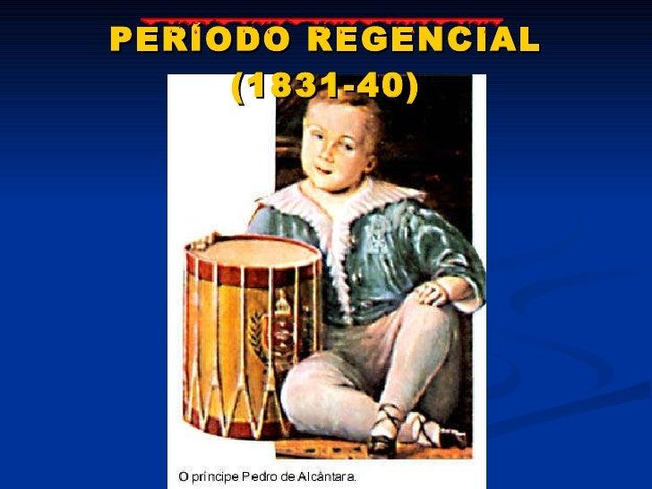 PERÍODO REGENCIAL (1831-40)