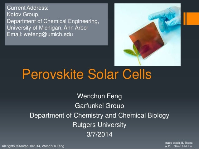 All rights reserved. ©2014, Wenchun Feng Perovskite Solar Cells Wenchun Feng Garfunkel Group Department of Chemistry and C...