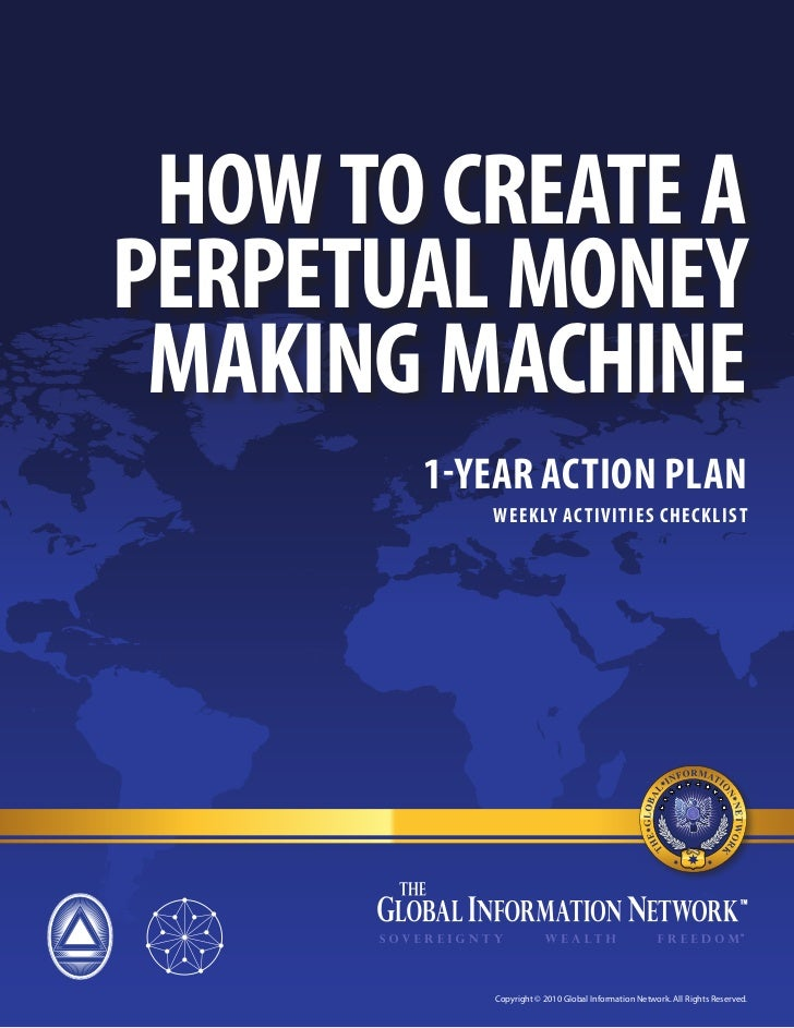 HOW TO CREATE APERPETUAL MONEY MAKING MACHINE       1-YEAR ACTION PLAN          WEEKLY AC TIVITIES CHECKLIST          Copy...