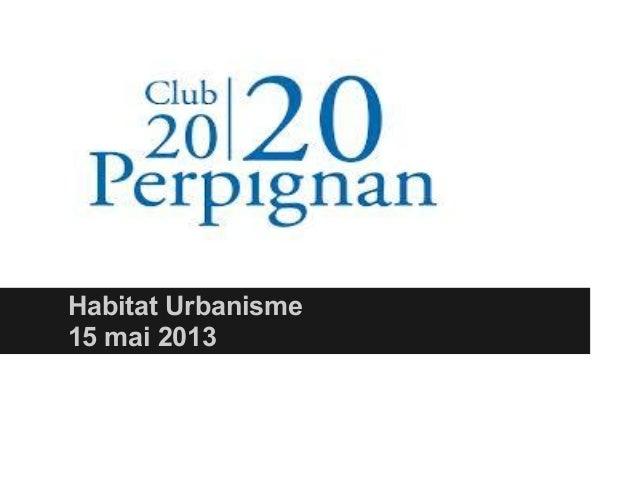 Habitat Urbanisme15 mai 2013