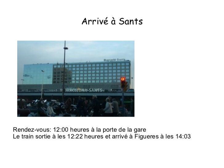 Arrivé à Sants <ul><li>Rendez-vous: 12:00 heures à la porte de la gare