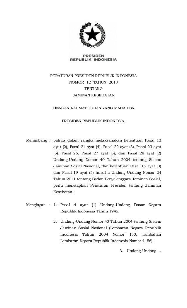 PERATURAN PRESIDEN REPUBLIK INDONESIA NOMOR 12 TAHUN 2013 TENTANG JAMINAN KESEHATAN DENGAN RAHMAT TUHAN YANG MAHA ESA PRES...
