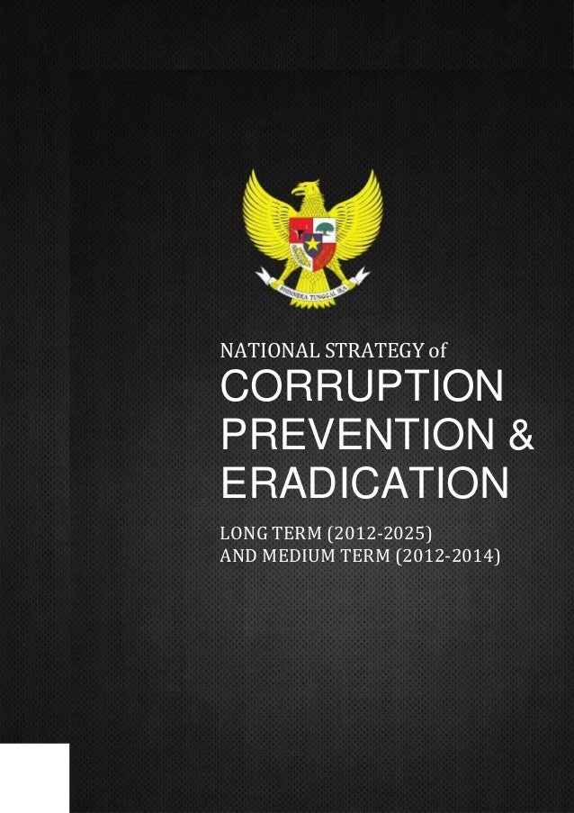 NATIONAL STRATEGY of  CORRUPTION PREVENTION & ERADICATION LONG TERM (2012-2025) AND MEDIUM TERM (2012-2014)
