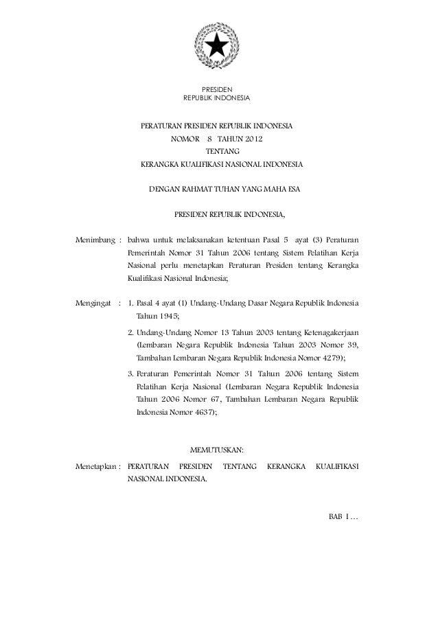 PRESIDEN REPUBLIK INDONESIA  PERATURAN PRESIDEN REPUBLIK INDONESIA NOMOR  8 TAHUN 2012 TENTANG  KERANGKA KUALIFIKASI NASIO...