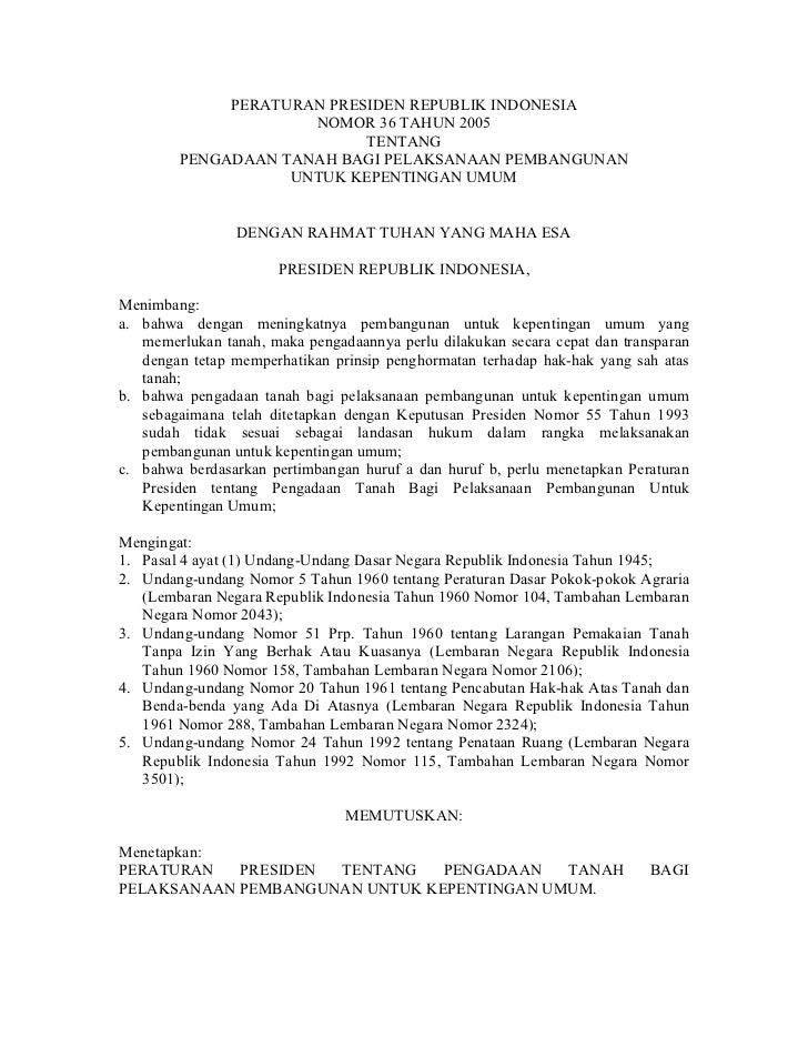 Peraturan Presiden No. 36 Tahumn 2005 tentang Pengadaan Tanah bagi Pelaksanaan Pembangunan untuk Kepentingan Umum