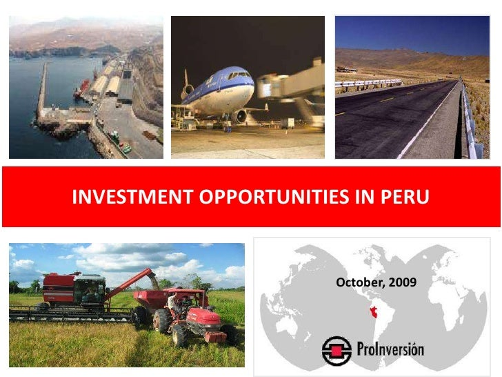 INVESTMENT OPPORTUNITIES IN PERU                          October, 2009