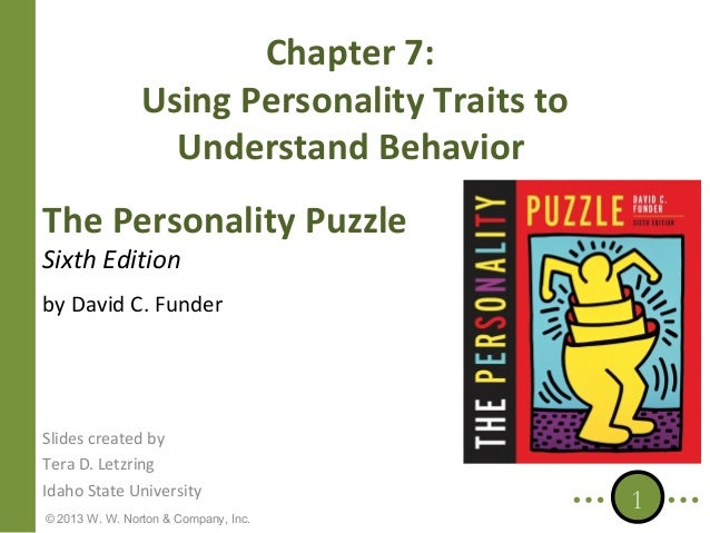 Chapter 7: Using Personality Traits to Understand Behavior The Personality Puzzle Sixth Edition  by David C. Funder  Slide...