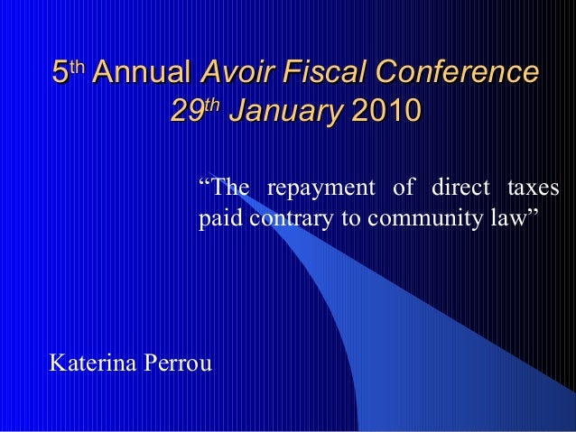 "55thth AnnualAnnual Avoir Fiscal ConferenceAvoir Fiscal Conference 2929thth JanuaryJanuary 20102010 ""The repayment of dire..."