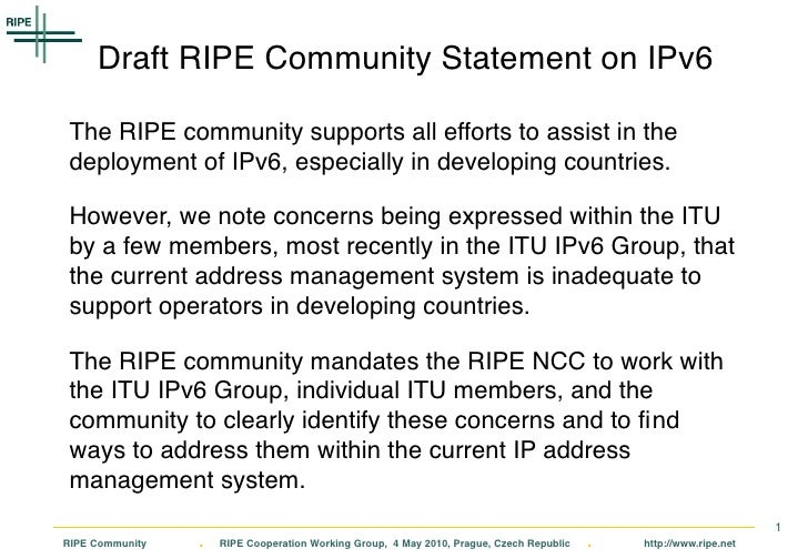 Draft RIPE Community Statement on IPv6   The RIPE community supports all efforts to assist in the  deployment of IPv6, esp...