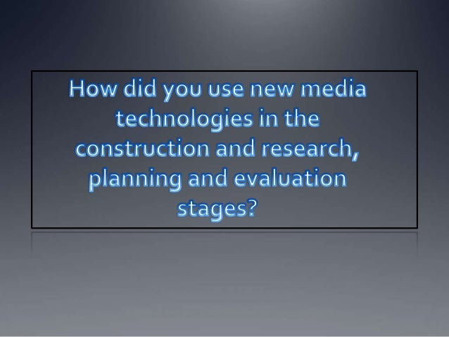 New MediaTechnologies Over the year, I have used many a new excitingtechnologies in order to produce high quality work. I...